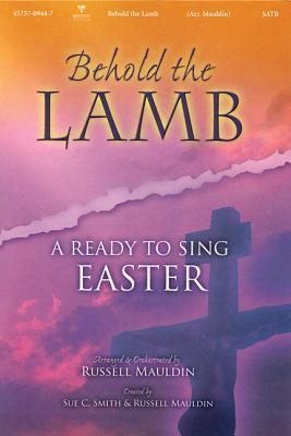 Behold the Lamb: A Ready to Sing Easter