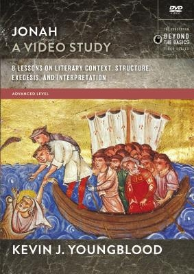 Jonah, a Video Study: 8 Lessons on Literary Context, Structure, Exegesis, and Interpretation