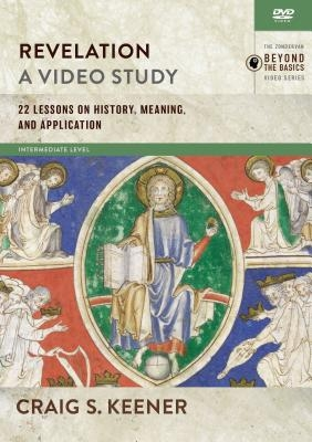 Revelation, a Video Study: 22 Lessons on History, Meaning, and Application