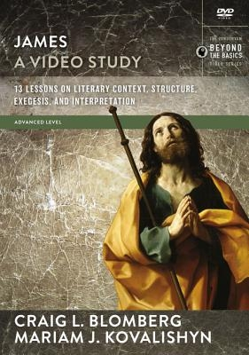 James, a Video Study: 13 Lessons on Literary Context, Structure, Exegesis, and Interpretation