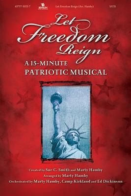 Let Freedom Reign: Satb: Conductor's Score