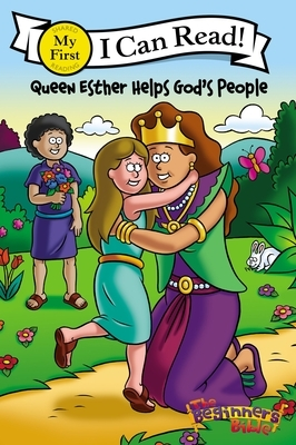 The Beginner's Bible Queen Esther Helps God's People: Formerly Titled Esther and the King
