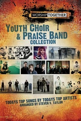 The Worship Together Youth Collection Choral Book