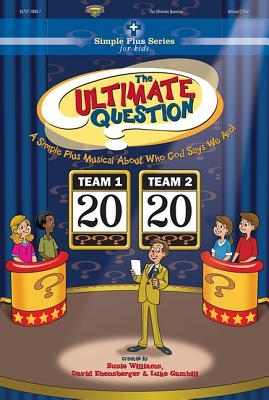 The Ultimate Question Choral Book (Simple Plus Series)