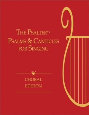 The Psalter, Choral Edition: Psalms and Canticles for Singing