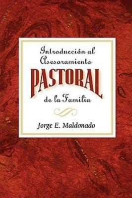 Introduccin Al Asesoramiento Pastoral de la Familia Aeth: Introduction to Pastoral Family Counseling Spanish