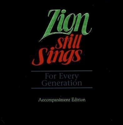 Zion Still Sings for Every Generation Accompaniment Edition 1
