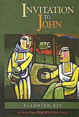 Invitation to John: Planning Kit: A Short-Term Disciple Bible Study [With DVD and Participant Book & Leader Guide]
