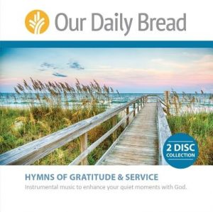 Hymns of Gratitude and Service: Instrumental Music to Enhance Your Quiet Moments with God