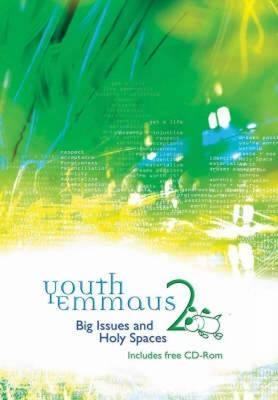 Youth Emmaus 2: Big Issues and Holy Spaces