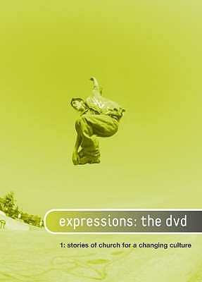 Expressions: The DVD 1: Stories of Church for a Changing Culture