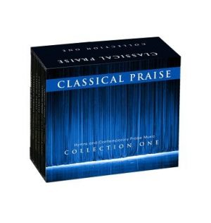 Classical Praise: The Collection: Includes Volumes 1-6