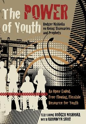 The Power of Youth: Rodger Nishioka on Being Visionaries and Prophets
