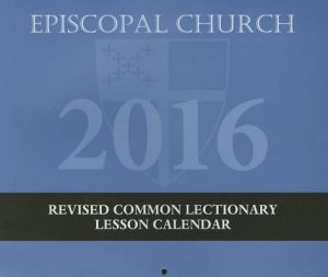 Episcopal Church Lesson Calendar Rcl 2016: 12 Months: November 29, 2015 to November 26, 2016
