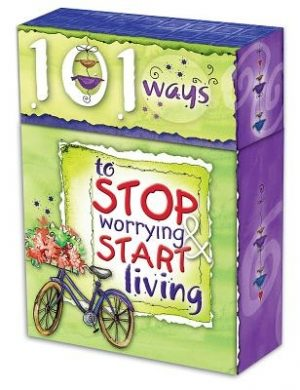 101 Ways to Stop Worrying and Start Living 1