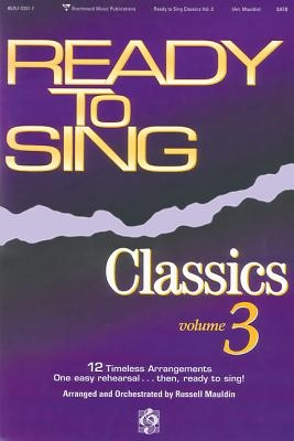 Ready to Sing Classics: Volume 3