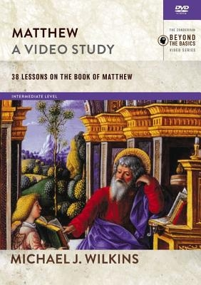Matthew, a Video Study: 38 Lessons on the Book of Matthew