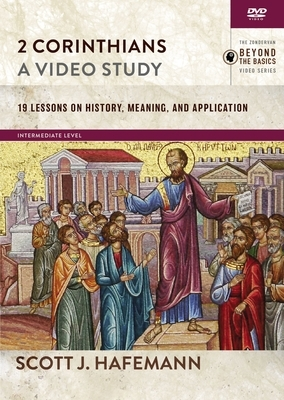 2 Corinthians, a Video Study: 19 Lessons on History, Meaning, and Application