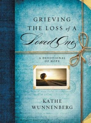 Grieving the Loss of a Loved One: A Devotional of Hope
