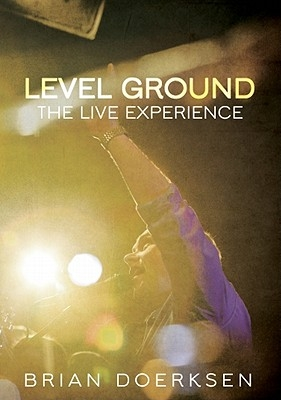 Level Ground: The Live Experience