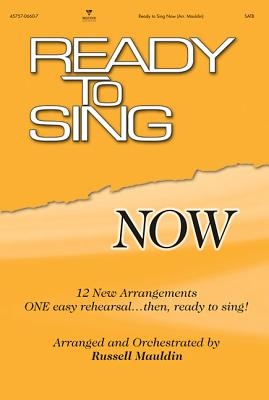 Ready to Sing Now: SATB