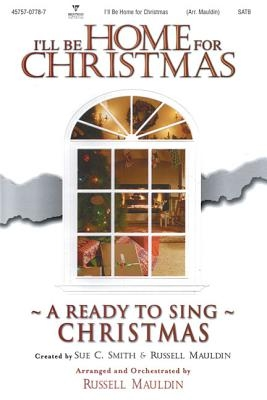 I'll Be Home for Christmas Choral Book (Ready to Sing)