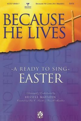 Because He Lives Choral Book (Ready to Sing)