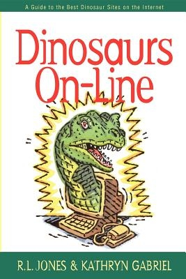 Dinosaurs On-Line: A Guide to the Best Dinosaur Sites on the Internet