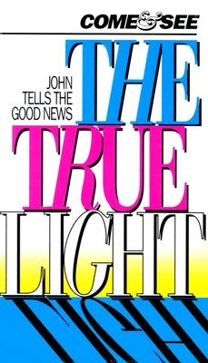 Come and See the True Light-CEV: John Tells the Good News