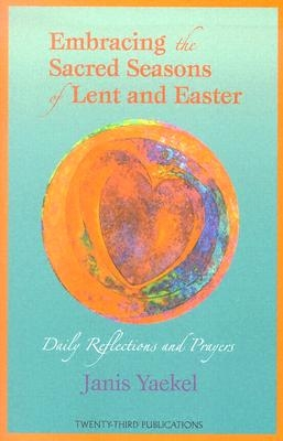 Embracing the Sacred Seasons of Lent and Easter: Daily Reflections and Prayers