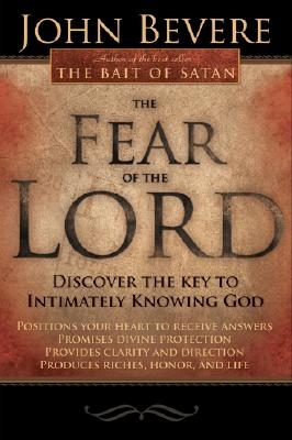 The Fear of the Lord: Discover the Key to Intimately Knowing God 1