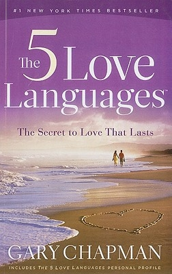 The 5 Love Languages: The Secret to Love That Lasts 1