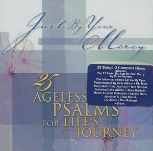 Just by Your Mercy: 25 Ageless Psalms for Life's Journey