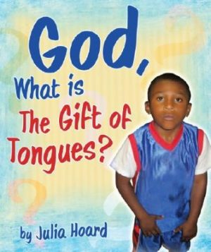 God, What Is the Gift of Tongues?