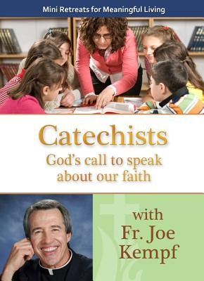 Mini Retreats for Meaningful Living: Catechists God's Call to Speak about Our Faith