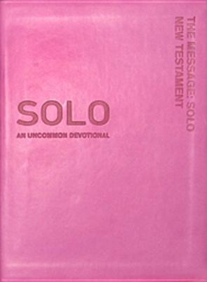 Message: Solo New Testament-MS: An Uncommon Devotional