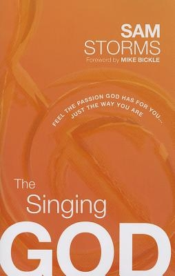 The Singing God: Feel the Passion God Has for You... Just the Way You Are