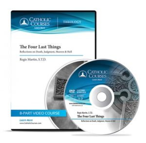 The Four Last Things - DVD: Reflections on Death, Judgment, Heaven & Hell