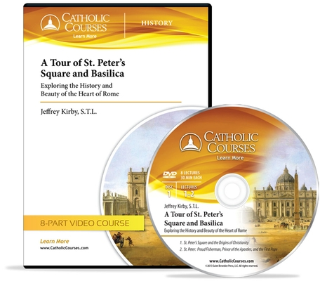 A Tour of St. Peter's Square and Basilica - DVD: Exploring the History and Beauty of the Heart of Rome