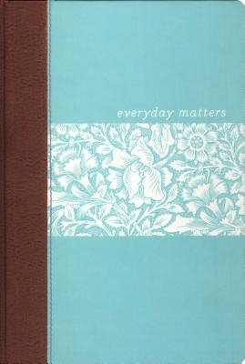 Everyday Matters Bible for Women-NLT: Pracical Encouragement to Make Every Day Matter