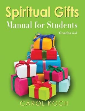 Spiritual Gifts Manual for Students: Grades 5-8