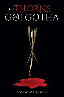 The Thorns of Golgotha