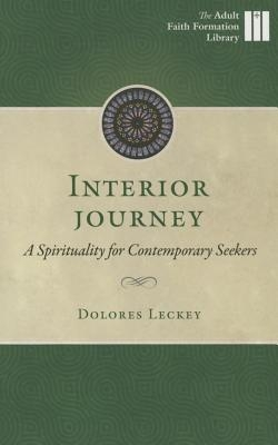 Interior Journey: A Spirituality for Contemporary Seekers