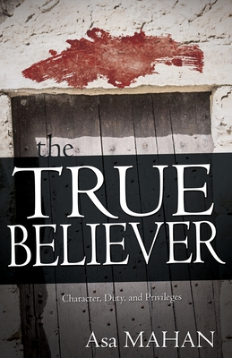 The True Believer: Character, Duty, and Privileges
