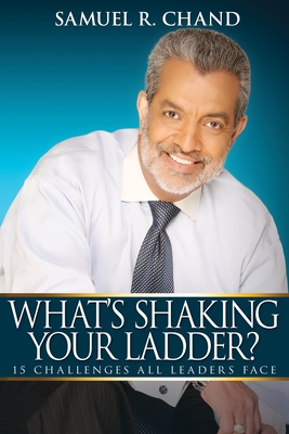 What's Shaking Your Ladder?: 15 Challenges All Leaders Face