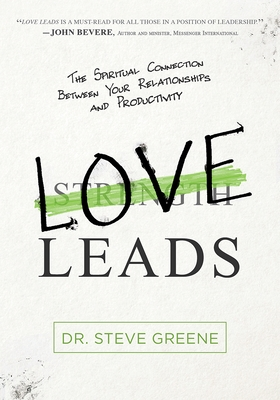 Love Leads: The Spiritual Connection Between Your Relationships and Productivity