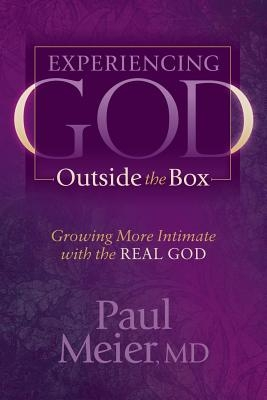 Experiencing God Outside the Box: Growing More Intimate with the Real God