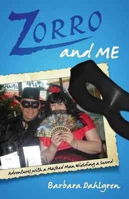 Zorro and Me: Adventures with a Masked Man and a Sword