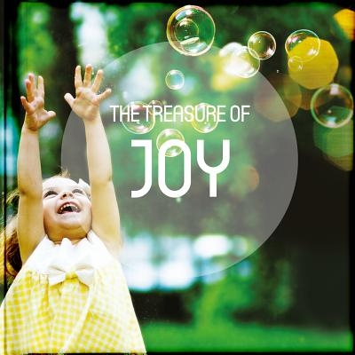 The Treasure of Joy: Take a Pause from Your Busy Life to Read and Be Encouraged by the Anecdotes, Reflections, Poems, Scriptures, and Quota