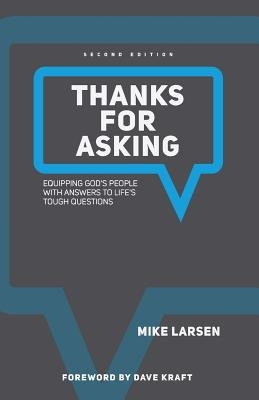 Thanks for Asking: Equipping God's people with answers to life's tough questions